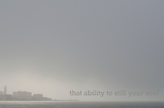 That ability to still your soul